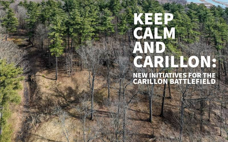 Fort Fever Program: Keep Calm and Carillon: New Initiatives for the Carillon Battlefield