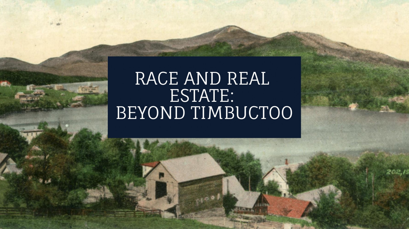 Race and Real Estate: Beyond Timbuctoo